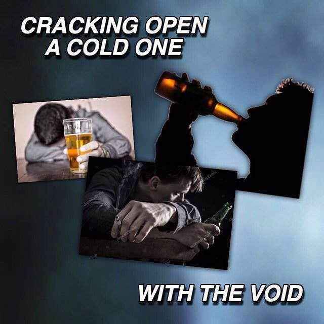 Photography - CRACKING OPEN A COLD ONE WITH THE VOID