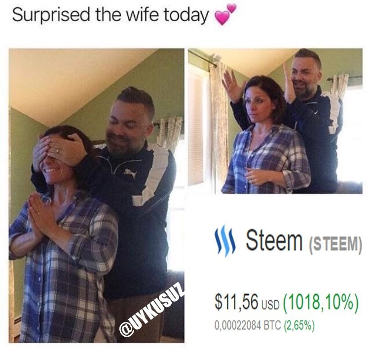 Face - Surprised the wife today Steem (STEEM) $11,56 usD (1018,10%) 0,00022084 BTC (2,65%) @UYKUSUZ