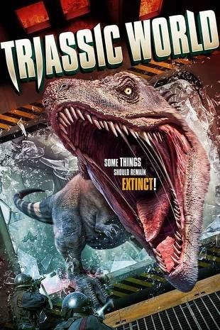 Movie - TRJASSIC WORLD SOME THINGS SHOULD REMAIN EXTINCT!