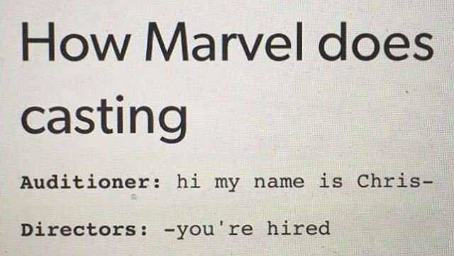 Text - How Marvel does casting Auditioner: hi my name is Chris- Directors : -you're hired