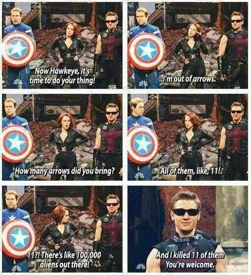 Captain america - Now Hawkeye, its time to do your thing! Imout of arrows All of them, like, 11 How manyarrows did you bring? 112There's like 100000 aliens out there!kN. And Ikilled 11 of them You're welcome