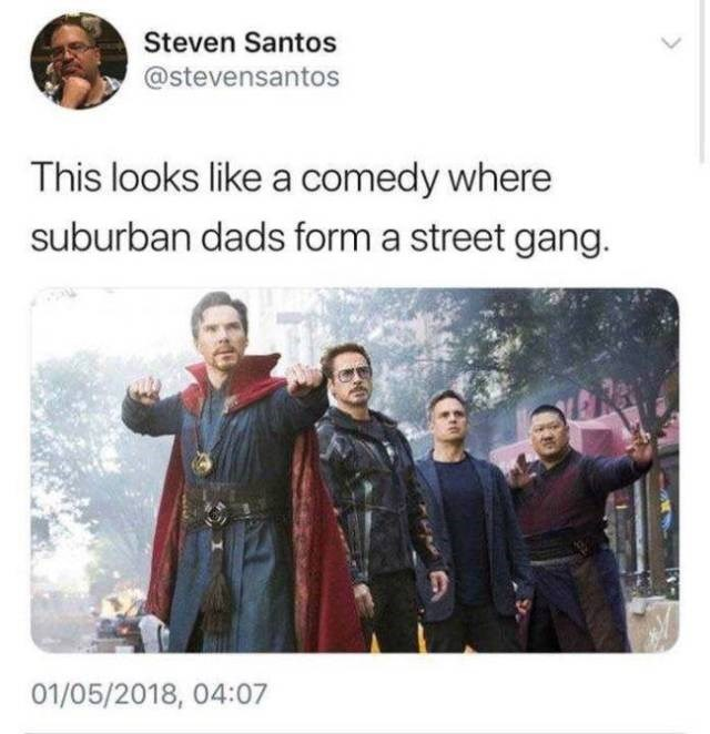 People - Steven Santos @stevensantos This looks like a comedy where suburban dads form a street gang. 01/05/2018, 04:07