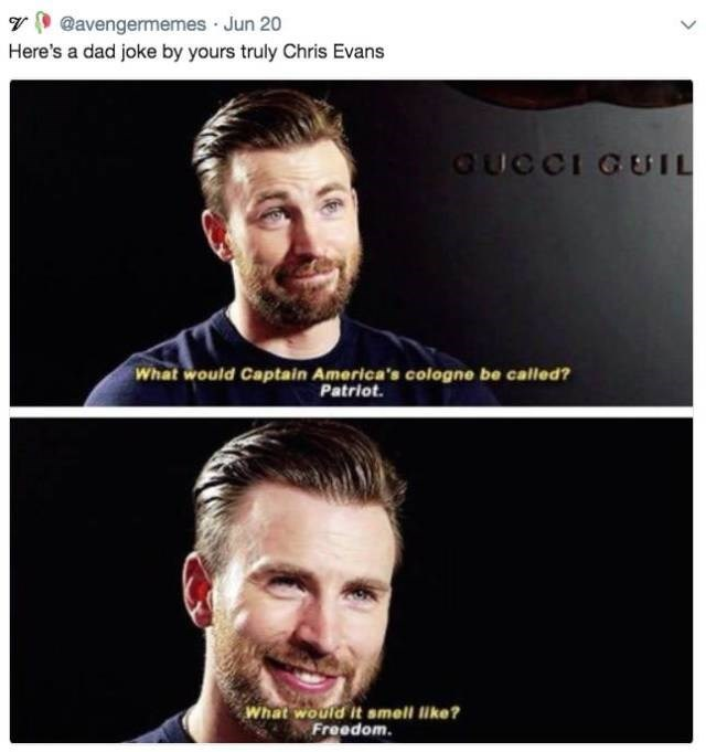 Face - @avengermemes Jun 20 Here's a dad joke by yours truly Chris Evans QUCCI GUIL What would Captain America's cologne be called? Patriot. What would it smell like? Freedom.