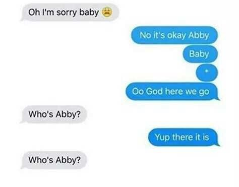 Text - Oh I'm sorry baby No it's okay Abby Baby Oo God here we go Who's Abby? Yup there it is Who's Abby?