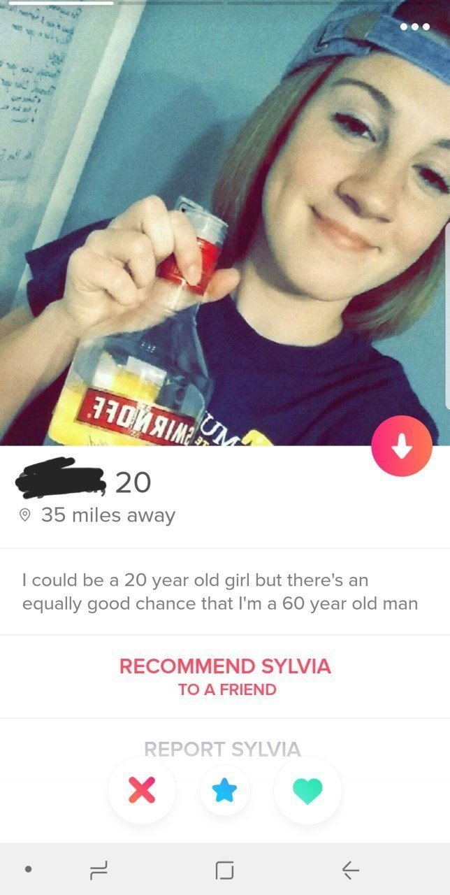 Nose - UM ОЙЯМ 20 35 miles away I could be a 20 year old girl but there's an equally good chance that I'm a 60 year old man RECOMMEND SYLVIA TO A FRIEND REPORT SYLVIA X טך