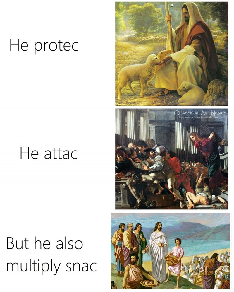 Text - He protec CLASSICAL ART MEMES facebook.com/classicalartmemes He attac But he also multiply snac
