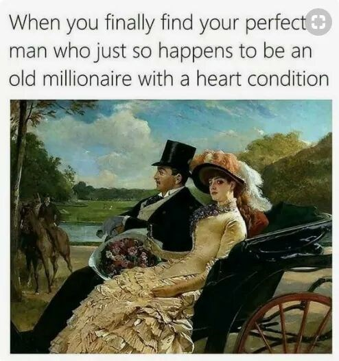 Painting - When you finally find your perfect man who just so happens to be an old millionaire with a heart condition