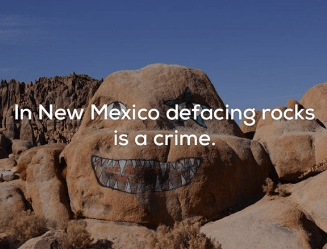 Rock - In New Mexico defacing rocks is a crime.