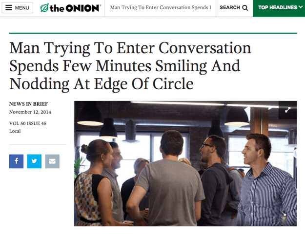 "Onion headline that reads, ""Man trying to enter conversation spends few minutes smiling and nodding at edge of circle"""