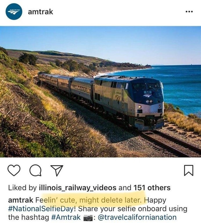 Transport - amtrak AMYRA A ans Liked by illinois_railway videos and 151 others amtrak Feelin' cute, might delete later. Happy #NationalSelfieDay! Share your selfie onboard using the hashtag #Amtrak : @travelcalifornianation