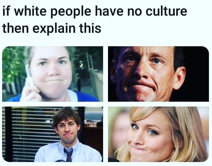 Funny meme about white people pursin their lips.