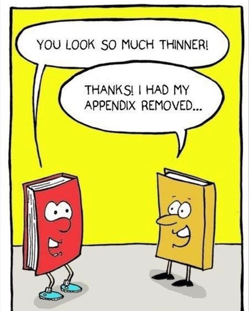 """You look so much thinner!"" ""Thanks! I had my appendix removed..."""