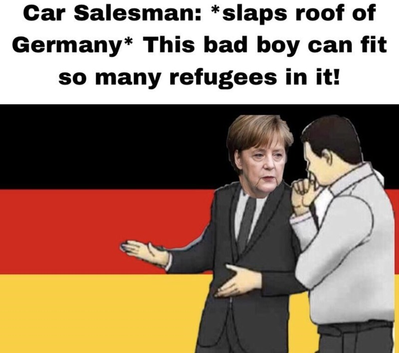 Cartoon - Car Salesman: *slaps roof of Germany* This bad boy can fit so many refugees in it!