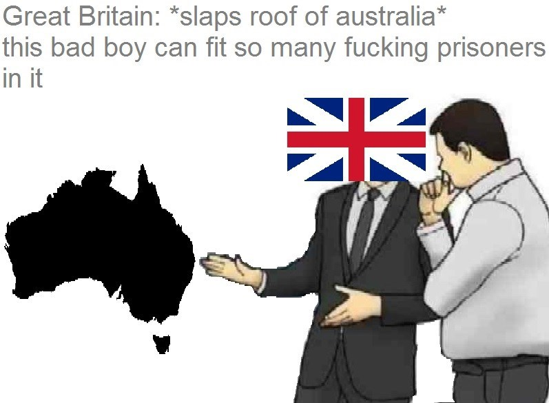 Cartoon - Great Britain: *slaps roof of australia* this bad boy can fit so many fucking prisoners in it