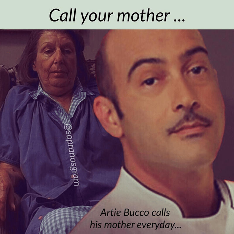 meme - Forehead - Call your mother... Artie Bucco calls his mother everyday... @sopranosgram