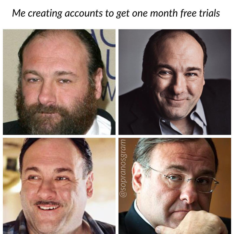 meme - Face - Me creating accounts to get one month free trials @sopranosgram