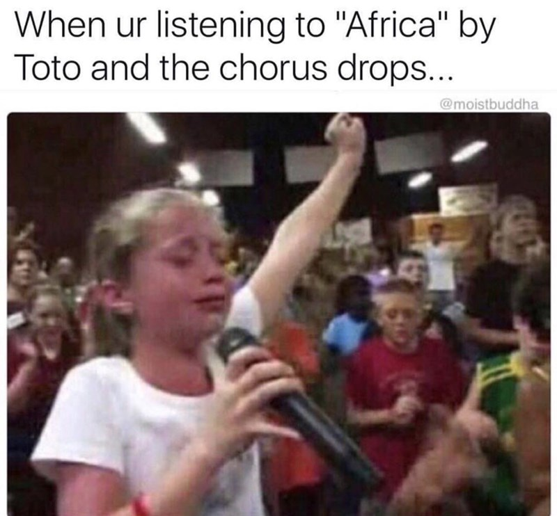 "Pic of a little girl singing emotionally with the caption, ""When you're listening to 'Africa' by Toto and the chorus drops"""