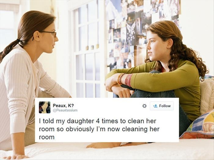 Product - Реaux, K? Peauxtassium Follow I told my daughter 4 times to clean her room so obviously I'm now cleaning her room