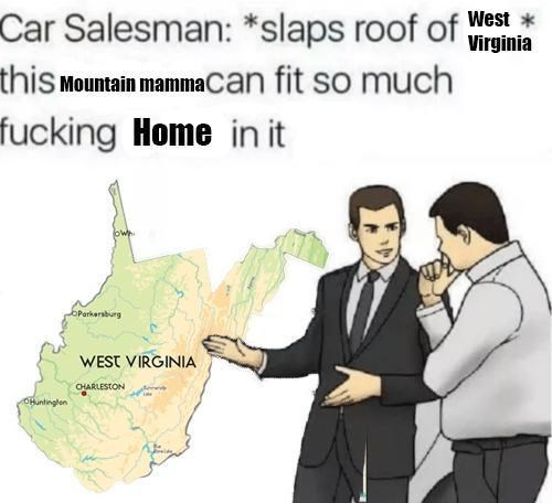 "car salesman meme about ""country roads take me home"""