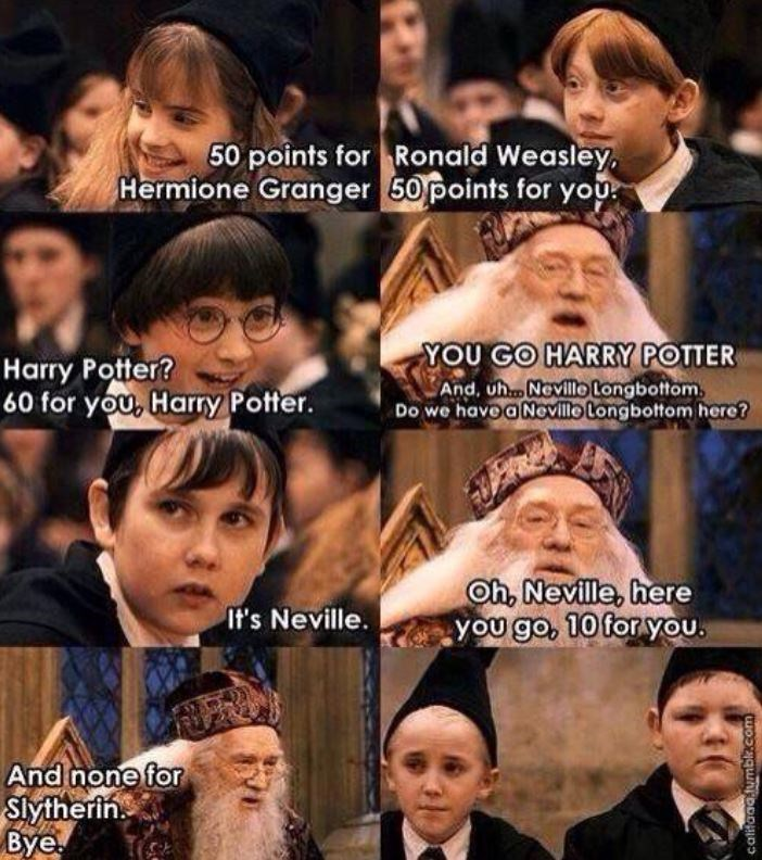 People - 50 points for Ronald Weasley ermione Granger 50points for you YOU GO HARRY POTTER And, uh Novillo longbottom Do we havoaNovillo Longbottom hero? Harry Potter? 60 for you, Harry Potter. Oh, Neville, here you go, 10 for you. It's Neville. And none for Slytherin Bye califaaa.tumbk.com