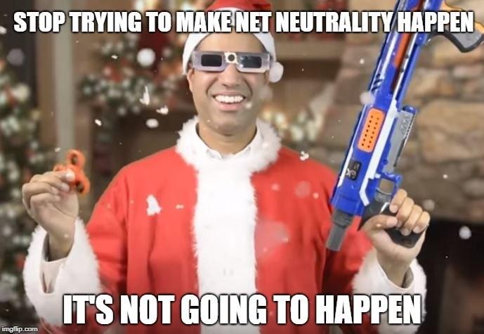Photo caption - STOP TRYING TO MAKENET NEUTRALITY HAPPEN IT'S NOT GOING TO HAPPEN ingflip.com