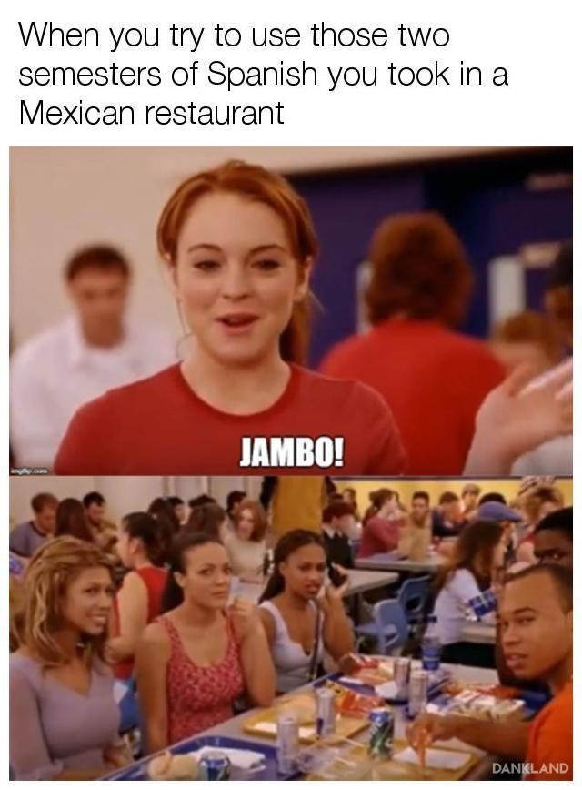 Community - When you try to use those two semesters of Spanish you took in Mexican restaurant JAMBO! DANKLAND