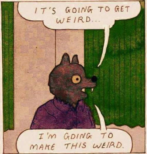 monday meme illustration of humanoid wolf saying things are about to get weird