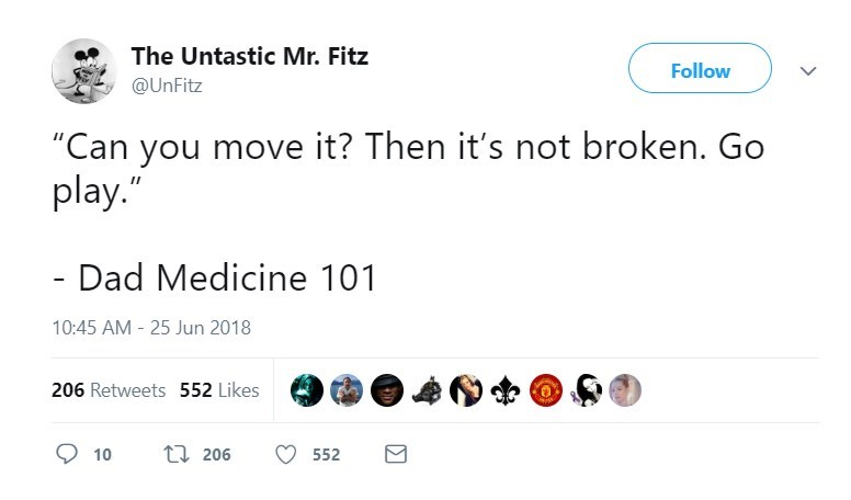 "Text - The Untastic Mr. Fitz Follow @UnFitz ""Can you move it? Then it's not broken. Go play."" - Dad Medicine 101 10:45 AM - 25 Jun 2018 206 Retweets 552 Likes t206 10 552"