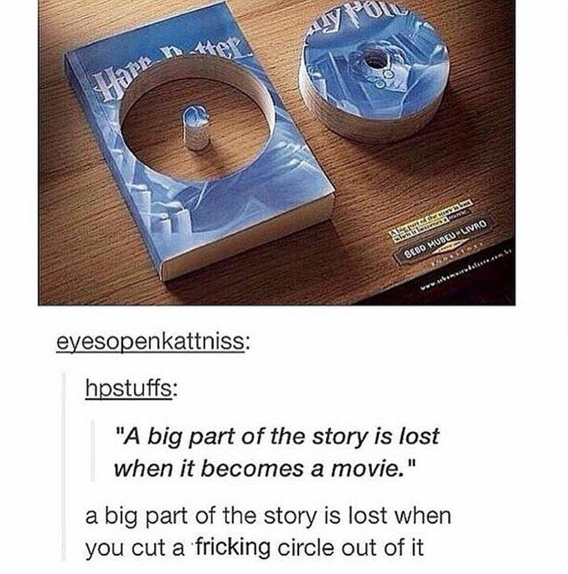 "Product - Harn BEBO MUBEU-LIVRO eyesopenkattniss: hpstuffs: ""A big part of the story is lost when it becomes a movie."" a big part of the story is lost when you cut a fricking circle out of it"