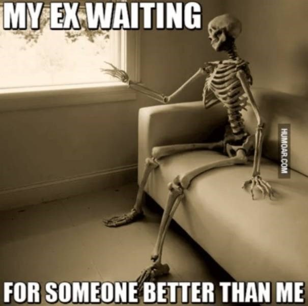 Cartoon - MY EX-WAITING FOR SOMEONE BETTER THAN ME HUMOAR.COM