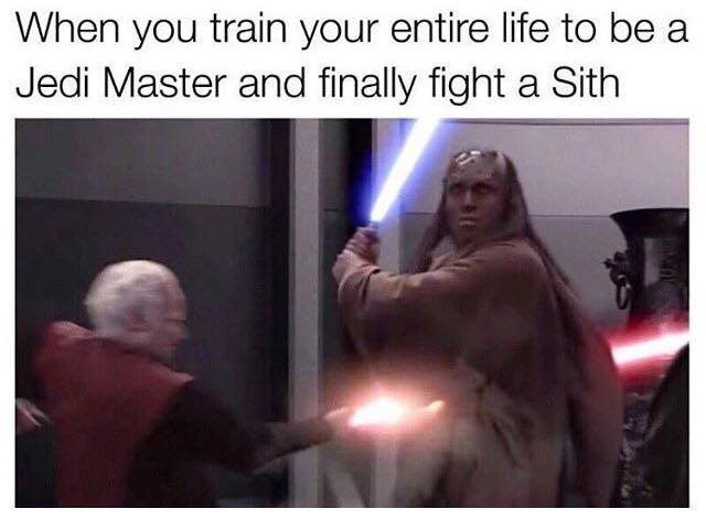 Photo caption - When you train your entire life to be Jedi Master and finally fight a Sith