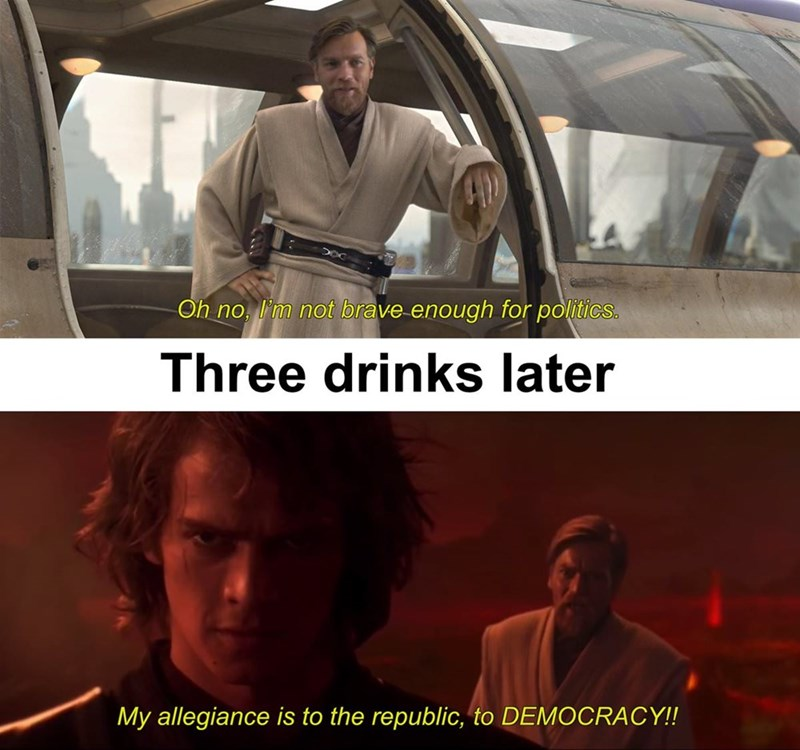Photo caption - Oh no, I'm not brave enough for politics. Three drinks later My allegiance is to the republic, to DEMOCRACY!!