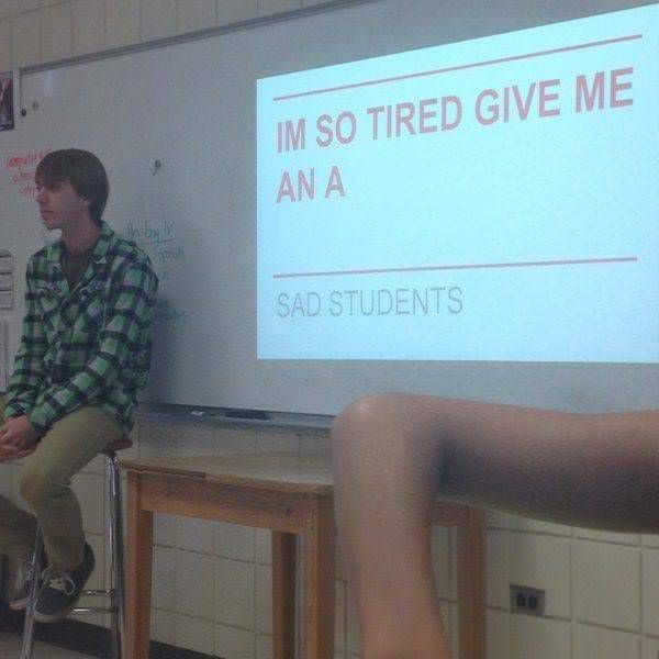 Text - IM SO TIRED GIVE ME AN A SAD STUDENTS