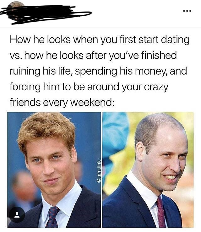 cringe neckbeard logic - Text - How he looks when you first start dating vs. how he looks after you've finished ruining his life, spending his money, and forcing him to be around your crazy friends every weekend: @i.am.link
