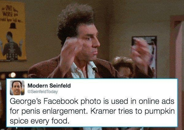 Photo caption - WEN Modern Seinfeld @SeinfeldToday George's Facebook photo is used in online ads for penis enlargement. Kramer tries to pumpkin spice every food.