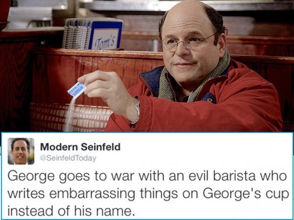 Photo caption - Tom's Modern Seinfeld @SeinfeldToday George goes to war with an evil barista who writes embarrassing things on George's cup instead of his name.