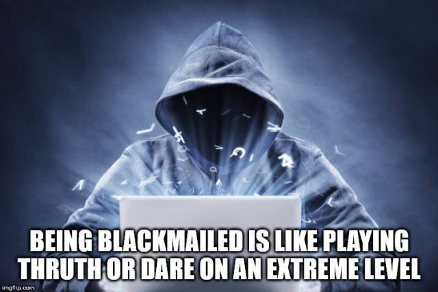 Font - BEING BLACKMAILED IS LIKE PLAYING THRUTH OR DARE ON AN EXTREME LEVEL mgfip.com