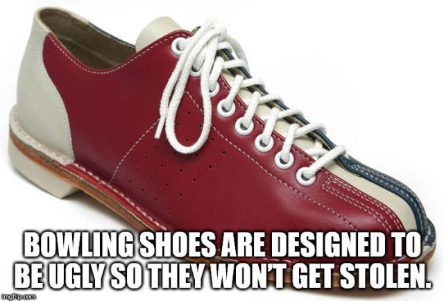 Shoe - BOWLING SHOES ARE DESIGNED T0 BEUGLY SO THEY WONT GET STOLEN gip.com ESSES
