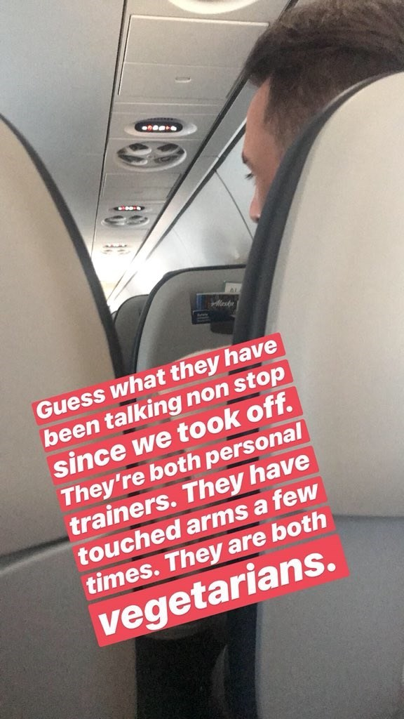 Font - ask Guess what they have been talking non stop since we took off. They're both personal trainers. They have touched arms a few times. They are both vegetarians.