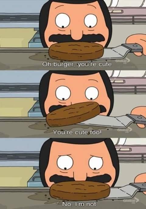 Cartoon - Oh burger, you re cute Globel You re cute too! Global) No, I'm not