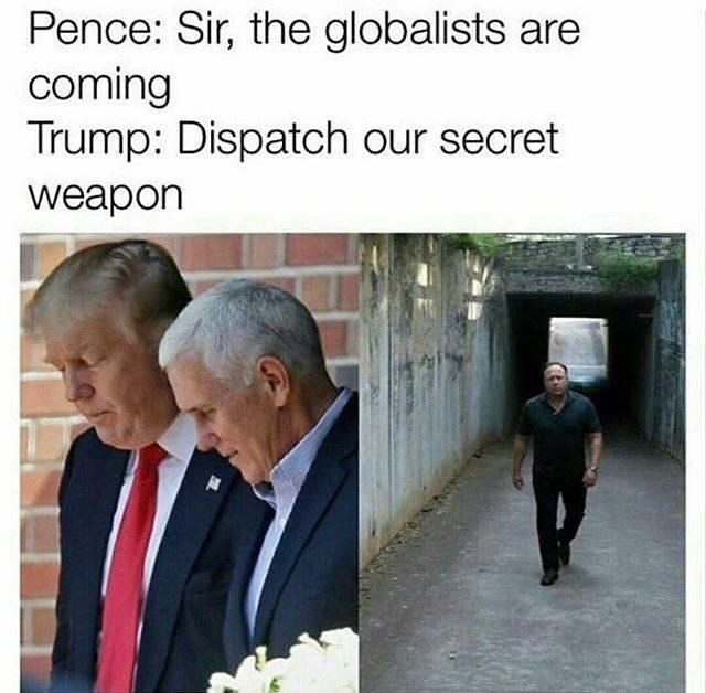 Text - Pence: Sir, the globalists are coming Trump: Dispatch our secret weapon
