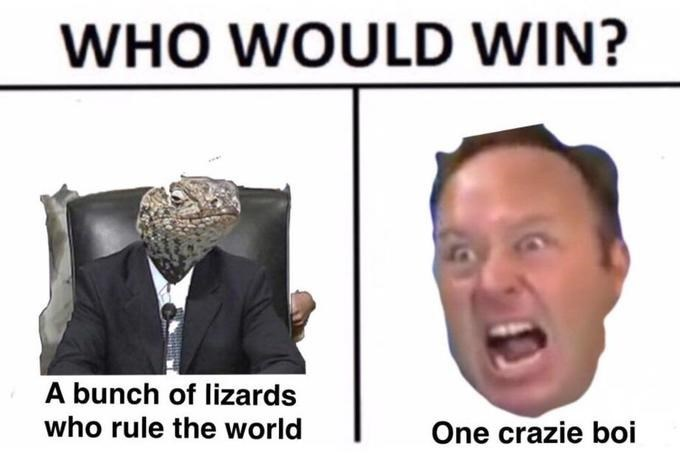 Face - WHO WOULD WIN? A bunch of lizards who rule the world One crazie boi