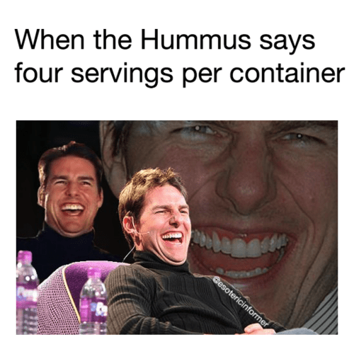 Face - When the Hummus says four servings per container beadt Gesotericinformer