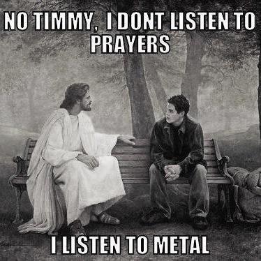 music meme - Album cover - NO TIMMY, IDONT LISTEN TO PRAYERS I LISTEN TO METAL