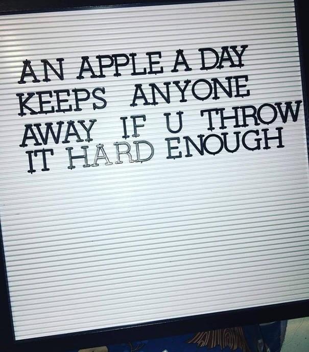 Font - AN APPLE A DAY KEEPS ANYONE AWAY IF U THROW IT HARD ENOUGH