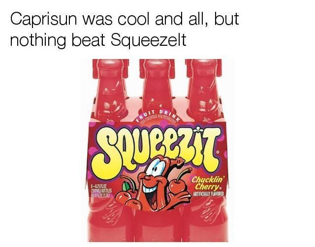 nostalgia of Squeezit which beat out capri sun on the cool scale