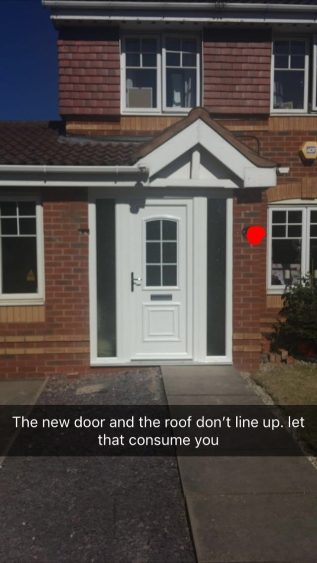 Home - The new door and the roof don't line up. let that consume you