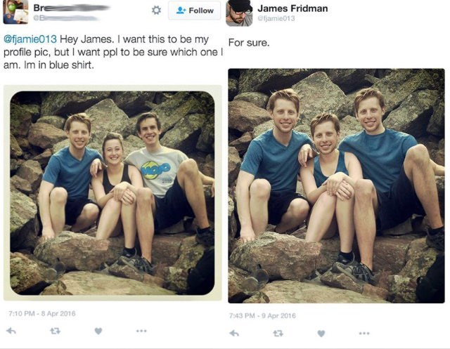 Photograph - Bre James Fridman ejamie013 Follow @fjamie013 Hey James. I want this to be my profile pic, but I want ppl to be sure which one I am. Im in blue shirt. For sure. 7:10 PM-8 Apr 2016 7:43 PM-9 Apr 2016
