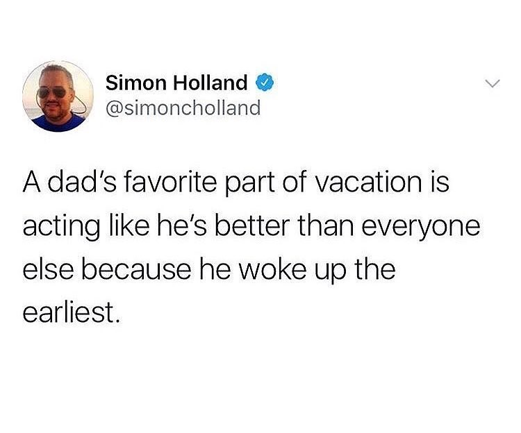 Funny tweet about dads on vacation.