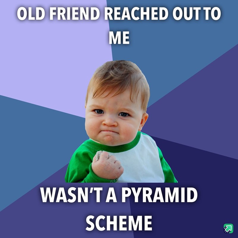 meme about having old friends reach out and being happy that they don't scam you